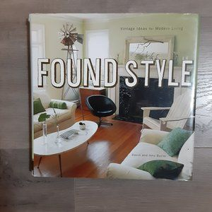 Found Style : Nostalgic Decorating for Modern Time